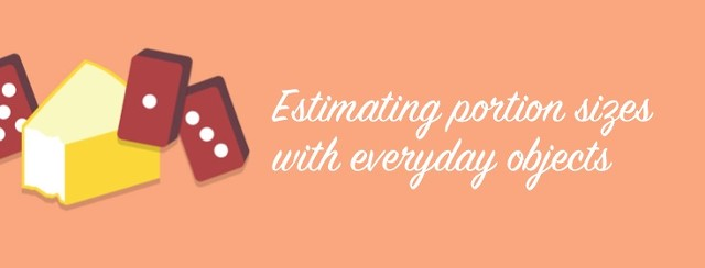 Estimating portion sizes with everyday objects