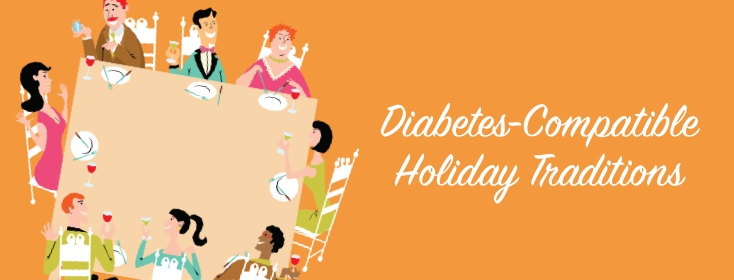 Making NEW Diabetes-Compatible Holiday Traditions