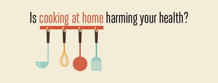 Is cooking at home harming your health?