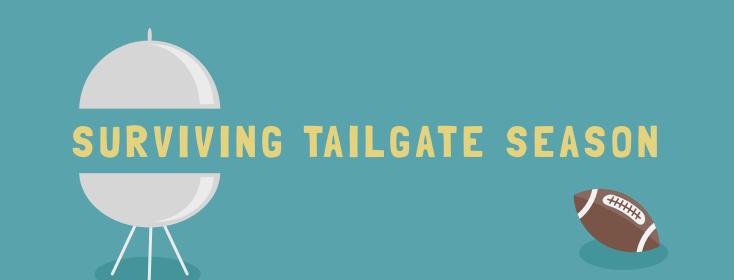 Surviving Tailgate Season