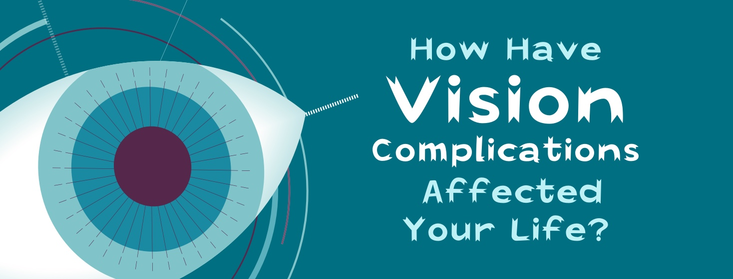Take the Vision Complications Survey!